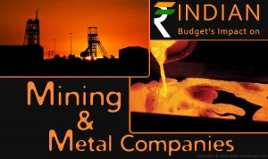 Indian budget's impact on mining and metal companies